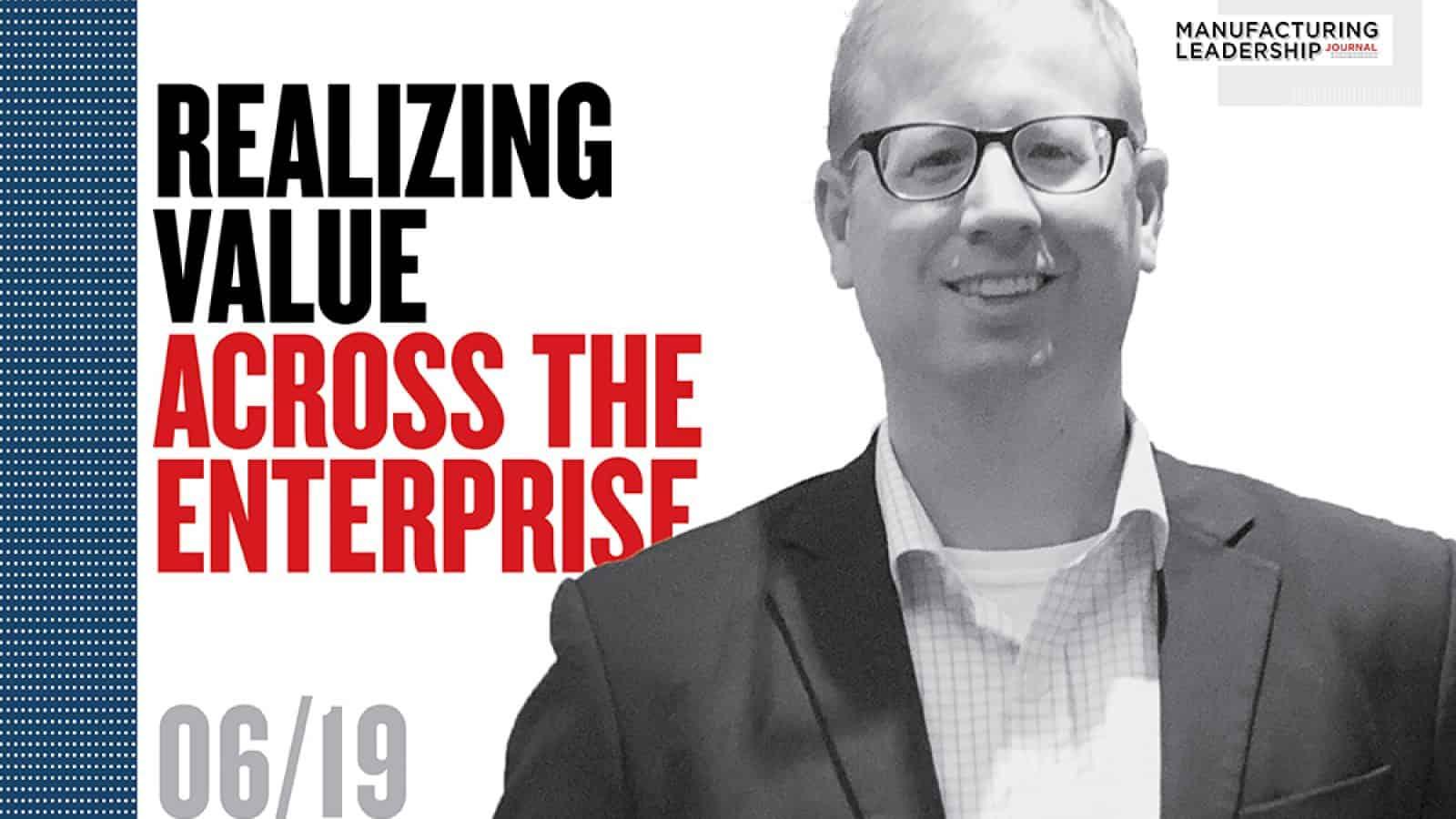 Realizing Value Across the Enterprise