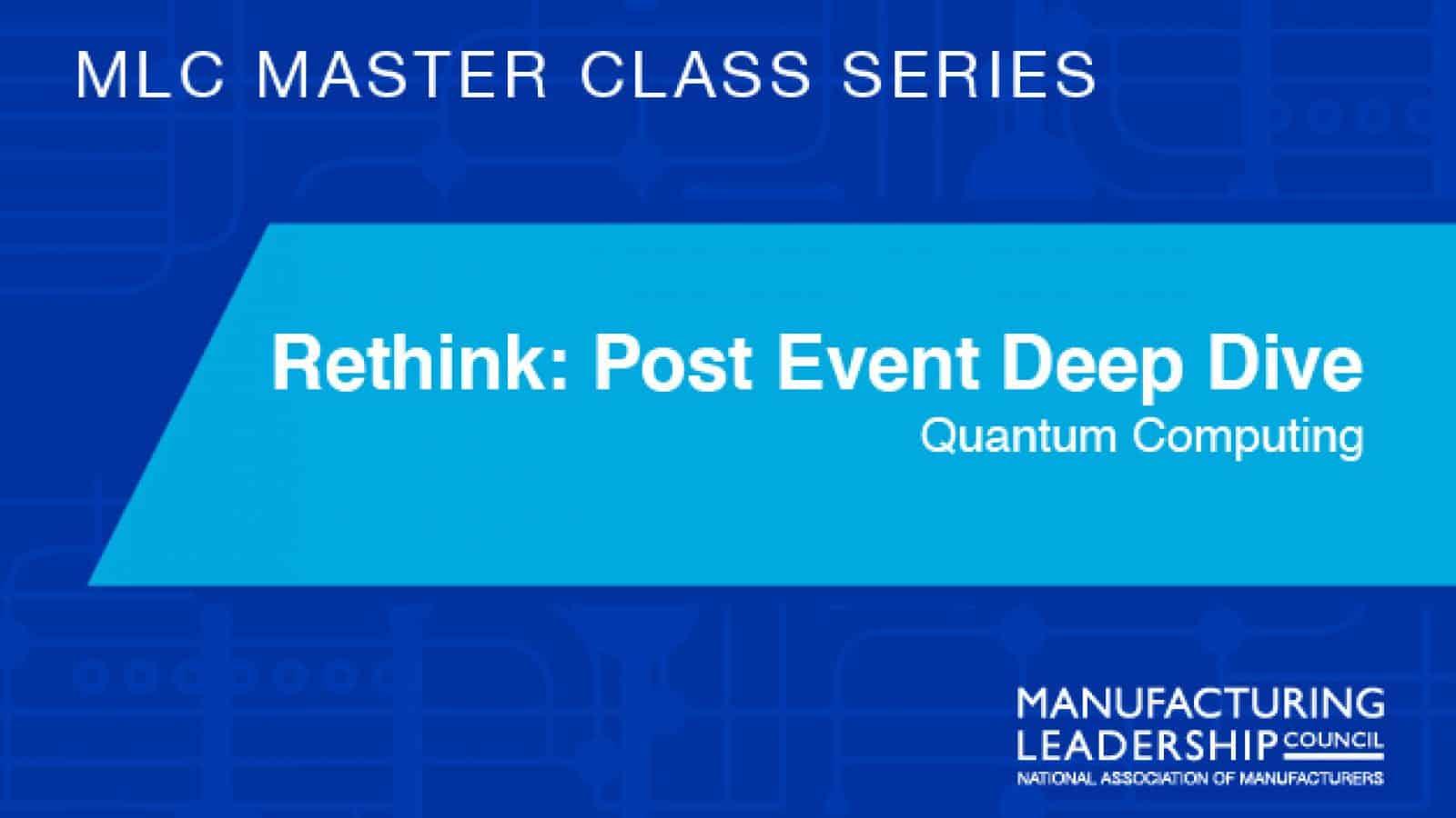 Rethink Deep Dive - Quantum Computing | Feb. 12, 2021