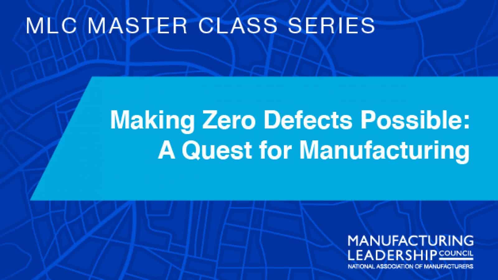 Making Zero Defects Possible: A Quest for Manufacturing