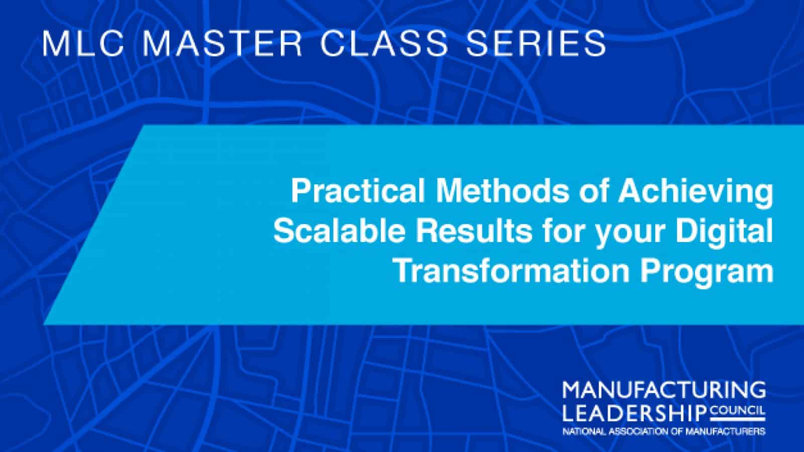 Practical Methods of Achieving Scalable Results for your Digital Transformation Program