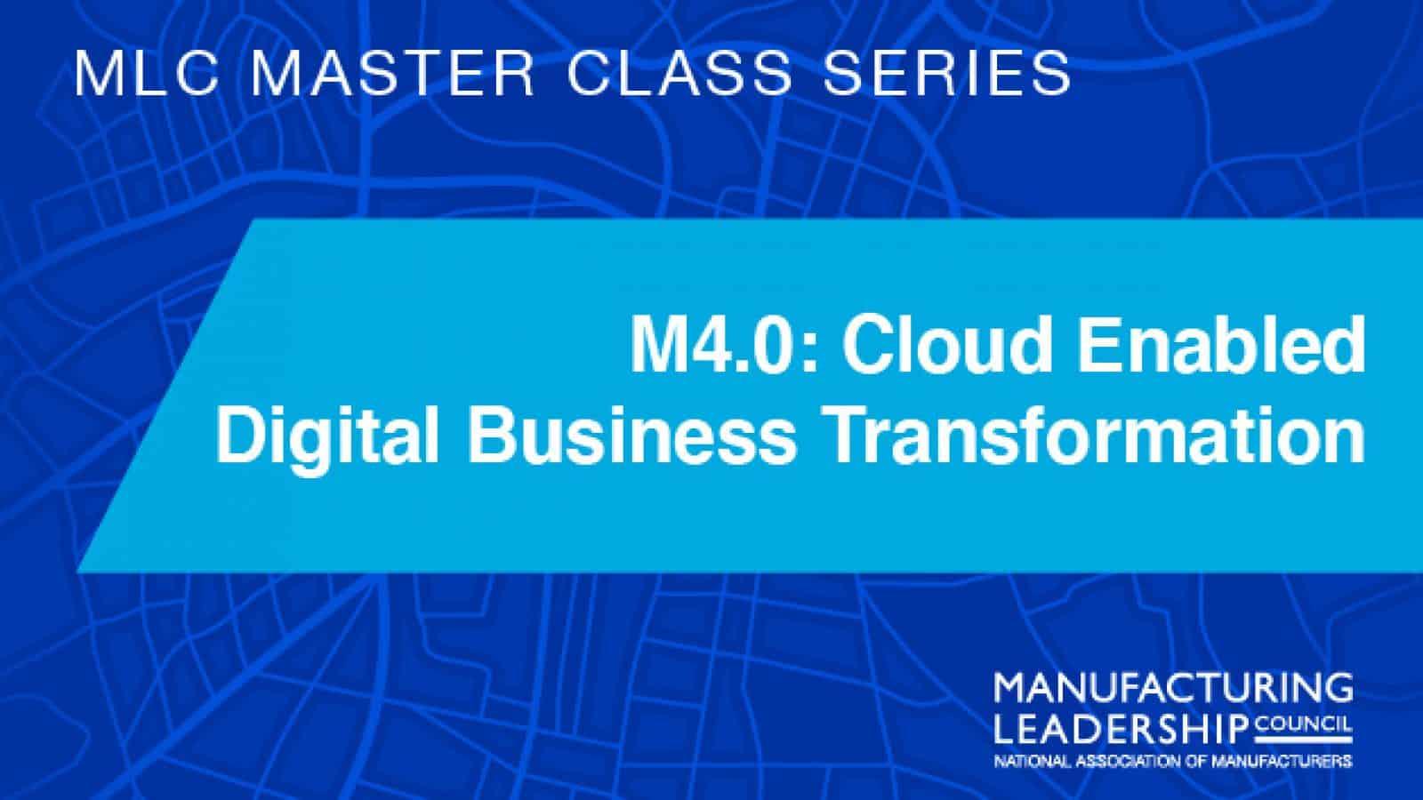 M4.0: Cloud Enabled Digital Business Transformation