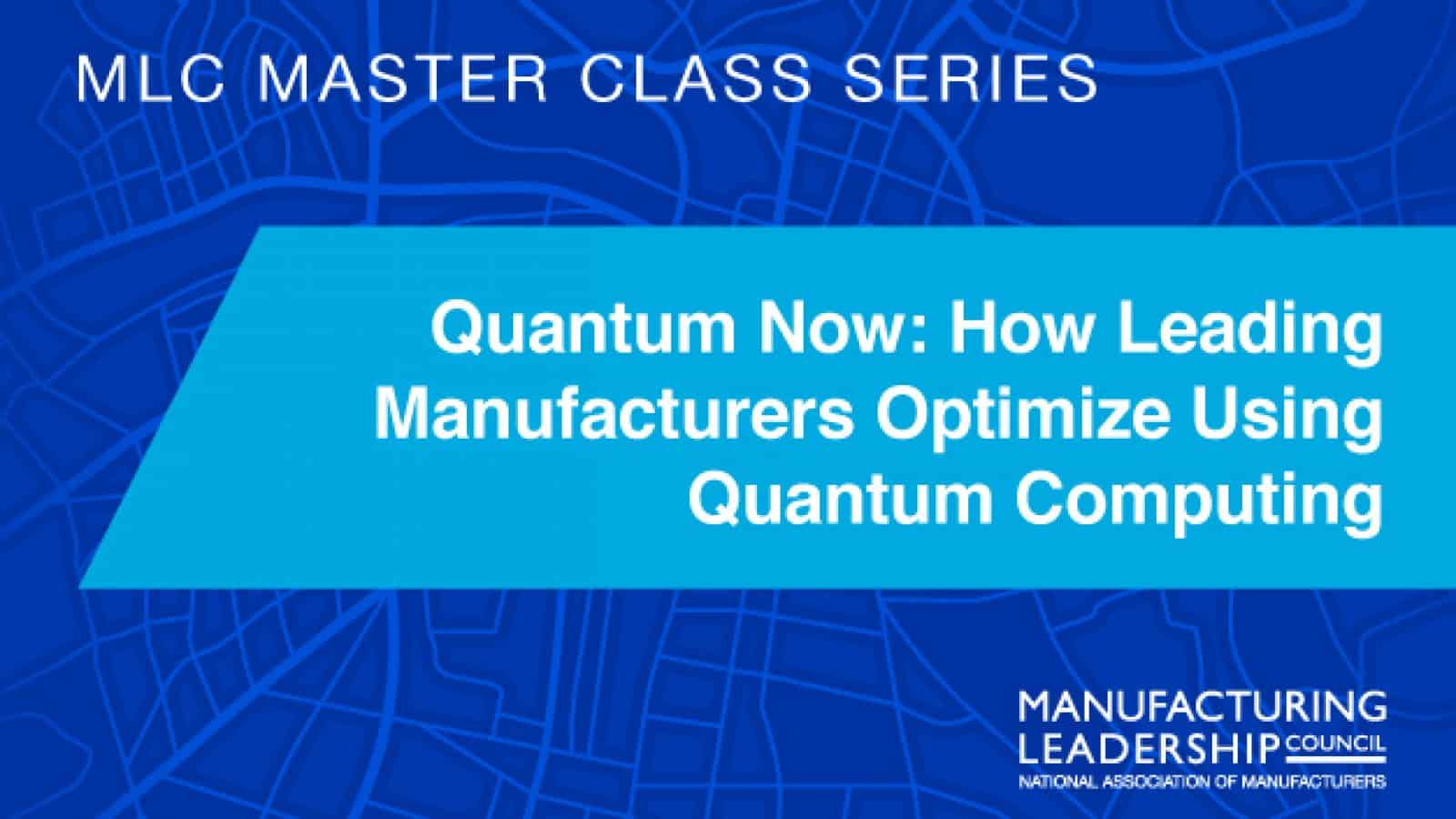 Quantum Now: How Leading Manufacturers Optimize Using Quantum Computing