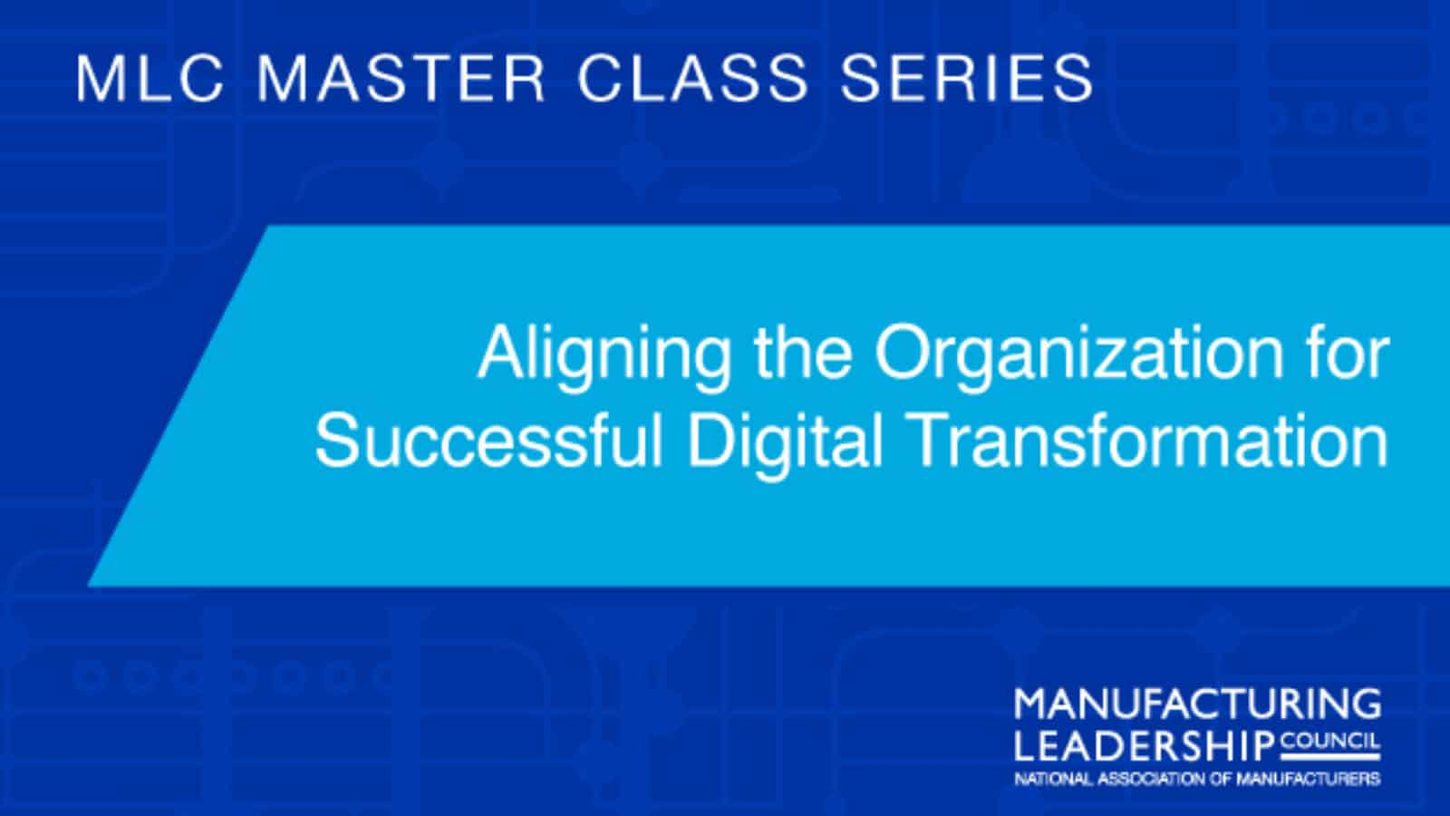 Aligning the Organization for Successful Digital Transformation